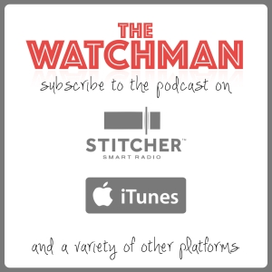 The Watchman Podcast Advertisement