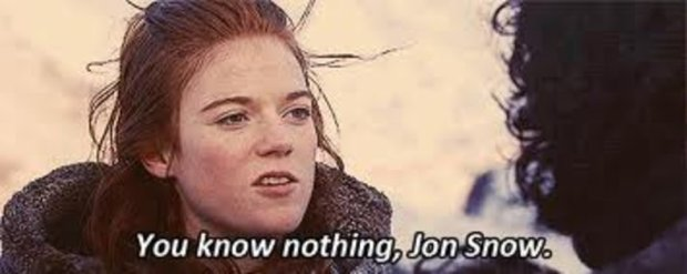 "Meme of Game of Thrones character saying ""You know nothing Jon Snow""."