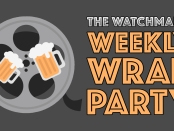 Image of a film reel ovelayed with some tankards of beer and the title 'The Watchman's Weekly Wrap Party""